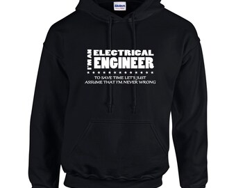 I'm An Electrical Engineer I'm Never Wrong Funny Occupation Mens Hoodie