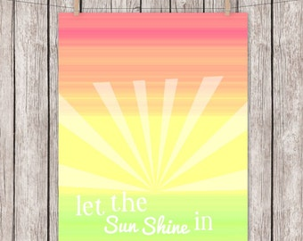 Let the Sun Shine In, Art Print, Retro, Sun,Inspirational, Motivational, Typography, Wall Art, 8 x 10 Instant Download