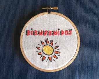 "Bienvenidos - Hand Embroidered ""Welcome"" within 4"" wooden hoop"