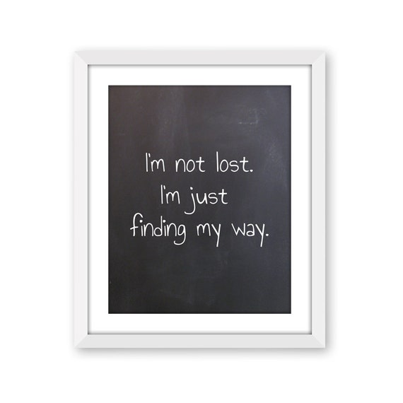 I M Not Lost I M Just Finding My Way Chalkboard