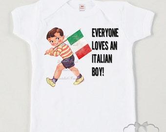 "Italian Shirt Boy - ""Everyone Loves an Italian Boy"" - Italy Boy Tee - Custom Size Retro Vintage - Infant Italian Shirt - Toddler Boy Italian"