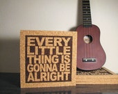 BOB MARLEY Lyrics - Kitchen Decor Every Little Thing Is Gonna Be Alright - JukeBlox Music Cork Wall Art Trivet  - Housewarming Gift Idea