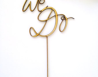 "Wedding ""We Do"" elegant handscript wood cake topper"