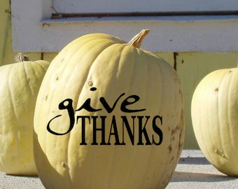 Give Thanks Vinyl Decal, Thanksgiving Decor, Pumpkin Decals, Front Porch Decor, Front door decal, Window decals, Fall Decoration, decals