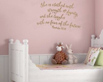 Proverbs 31:25 Bible Quote Wall Decal - She is clothed with strength and dignity and she laughs with no fear of the future.