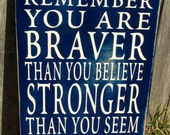 "Fantastic Graduation gift, Always remember- you are braver than you believe- A.A.Milne, author of ""Winnie the Pooh"" series"