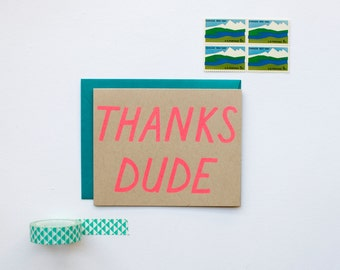 Thanks Dude - Thank You Card - funny - humor - manly - dude - neon - screen printed - modern - kraft - thank you note