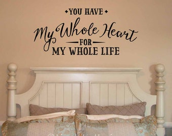 You Have My Whole Heart For My Whole Life wall decal, romantic quotations, love and romance quote, inspirational vinyl lettering (MV6630)