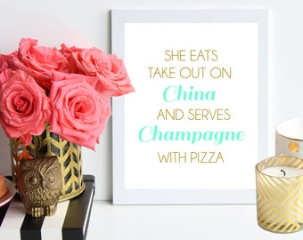 Take Out on China and Champagne with Pizza / mint and gold poster art print - Inspirational Print - Quote Prints / dorm decor / bar cart