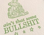 Ain't That Some Bull****! - EXPLICIT - Handmade Letterpress Card - Sympathy, Birthday, Humor