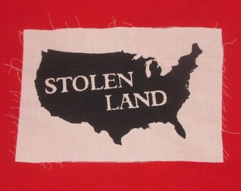 Stolen Land Patch - indigenous rights, social justice, solidarity, punk patch, earth liberation, decolonize, amerikkka, usa, anarchy patches