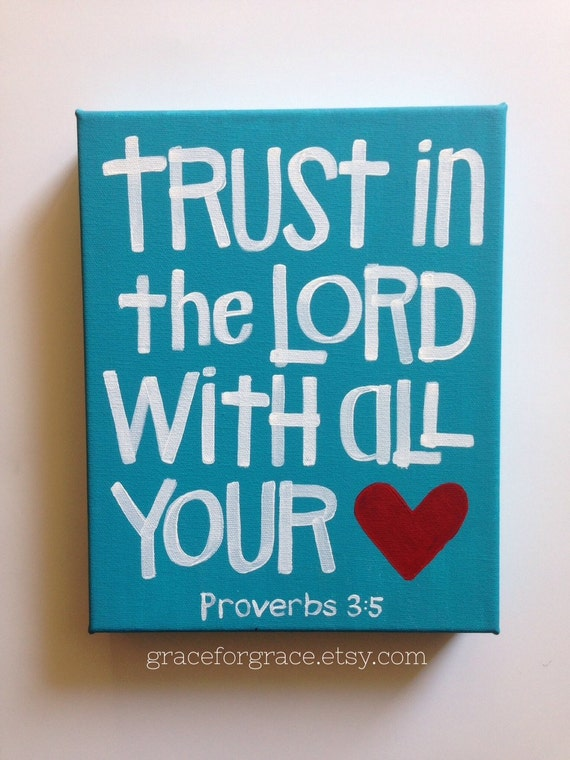 "Trust in the Lord With All Your Heart - Ready to Ship-  8x10x1.5"" wrapped canvas- Valentines Day, Gift"