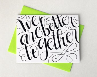 We are better together - one card with a green envelope