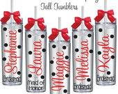 5 Personalized Bride and Bridesmaids Tall  Acrylic Tumblers