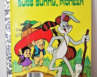 Vintage A Little Golden Book - Bugs Bunny, Pioneer