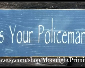Always Kiss Your Policeman Goodnight, Police Signs, LEOW, Police Wife, Policeman, Law Enforcement, Wooden Signs