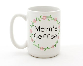 Mom's Coffee Mug. Mother's Day Gift idea for her by Milk & Honey. Dishwasher safe. Mothers Day Mug.
