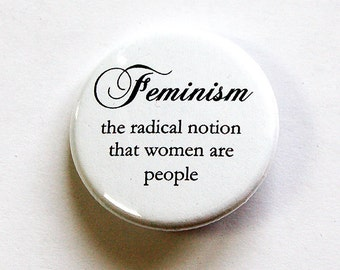 Feminism Pin, Pinback buttons, Lapel Pin, Gift for Her, Feminism, Equal Rights, Equal Pay (4725)