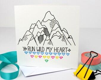 Run Wild My Heart Greetings Card
