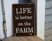 life is better on the farm, wood sign