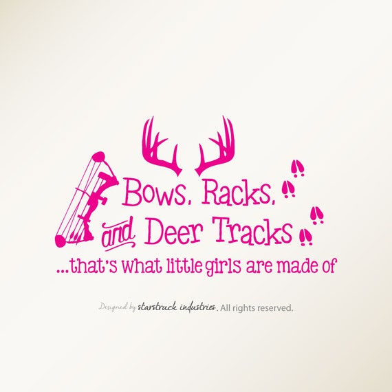 Bows Racks Amp Deer Tracks That S What Little Girls Are Made