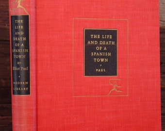 Modern Library-The Life & Death Of A Spanish Town By Elliot Paul 1st ML Ed #225 Spanish Civil War Franco Vintage Hardcover