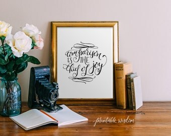 Printable Wisdom calligraphy Quote Print Printable wall art decor poster, handlettered print, typographic comparison is the thief of joy