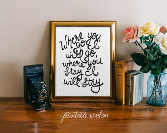 Bible Verse wall art, printable Scripture Print Christian wall decor poster, Where you go I will go typography Ruth 1:16 wedding Bible verse