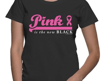 Pink is the new Black - Breast Cancer T-shirt