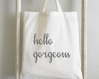 Hello Gorgeous Tote Bag_reusable, grocery, cotton tote, gift for her, present, school bag, shopping