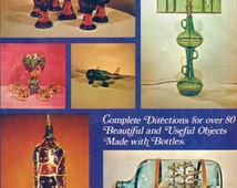 BOTTLE CUTTING & DECORATING Book - Directions for over 80 Objects Made with Bottles - Vintage Book 1970's - Kenyon Books Hard Copy Original