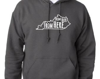 Craft Beer Hoodie- Kentucky- KY- Drink Beer From Here