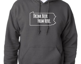 Drink Beer From Here- Pennsylvania- PA Craft Beer Hoodie
