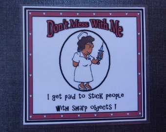 Humorous Nurse Magnet - Don't Mess with Me