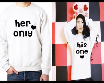 His One Her Only Matching Couple Sweatshirt, His and Her Shirts, Couple Hoodies, Matching Couple Sweater, Gift For Couple, Anniversary Gifts