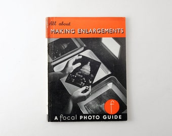 Vintage All About Making Enlargements A Focal Photo Guide - Darkroom Enlarger Print Making 1950s Publication