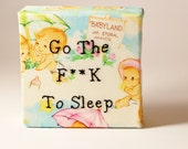 Go The F**K To Sleep Modern Hand Embroidered Wall Art/Canvas/Baby