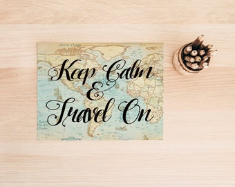 Keep Calm Travel art print, Vintage World Map, Wanderlust Print, inspirational quote, Travel Quote