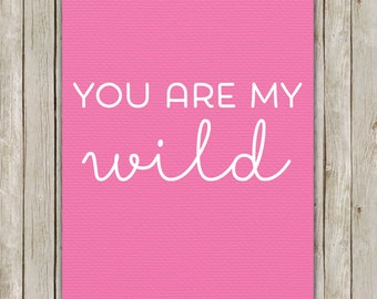 8x10 You Are My Wild Print, Pink Textured Wall Art, Nursery Printable, Printable Art, Nursery Decor, Digital Art, Instant Digital Download