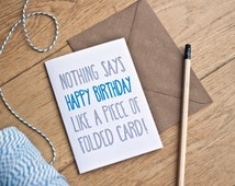 Funny Birthday Card - Nothing says happy birthday like, happy birthday card, best friend birthday card, husband birthday