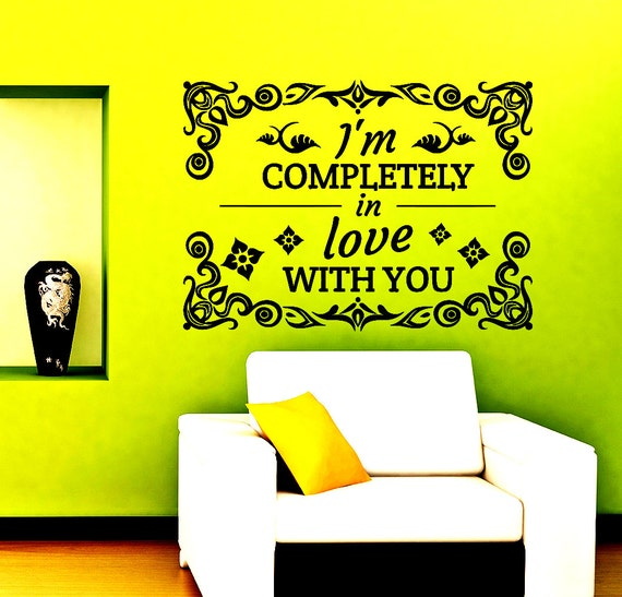 Wall Decals Quotes I'm Completely Love With You Decal