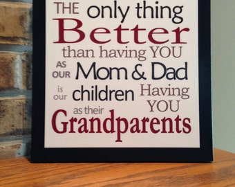 The only thing Better than having you as our Mom & Dad.... - wood sign
