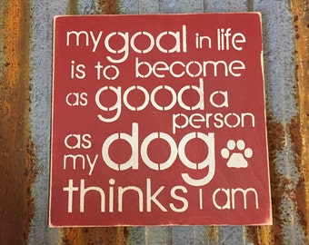 My Goal In Life - Handmade Wood Sign