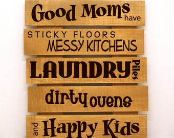 Good moms have happy kids Pallet Sign- Primitive Home Decor, Custom Wood Sign, Motherhood quote, Gift for mom, Rustic Pallet Sign