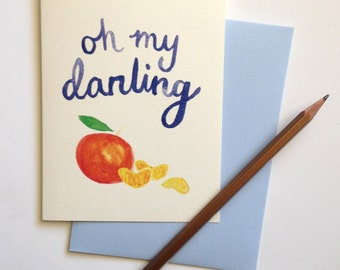Oh My Darling Clementine | I Love You Card | Watercolor Calligraphy and Artwork