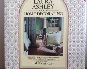 1985 The Laura Ashley Book of Home Decorating - Traditional English Interiors - Vintage Interior Decoration Book
