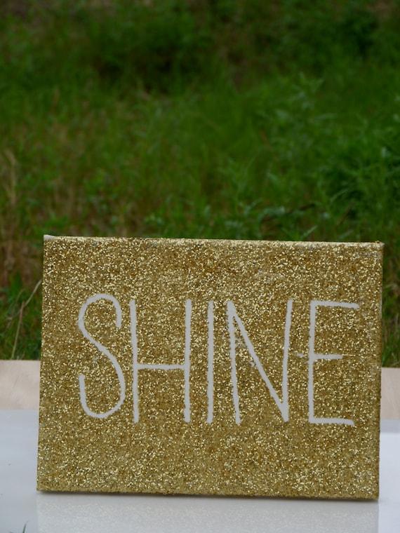 Shine - Handmade Sign, with Glitter, Mod-Podge, and Protective Gloss Coating