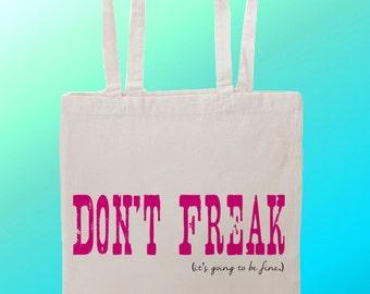 Dont Freak - Reuseable Shopping Cotton Canvas Tote Bag