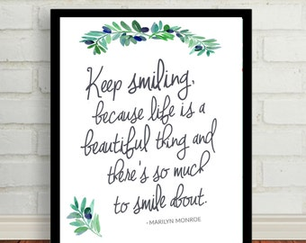 """Marilyn Monroe quote Print art wall decor inspirational quotes """"Keep smiling because life is a beautiful thing..."""" quote"""