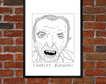 Badly Drawn Charles Bukowski - Literary Poster - *** BUY 4, GET A 5th FREE***
